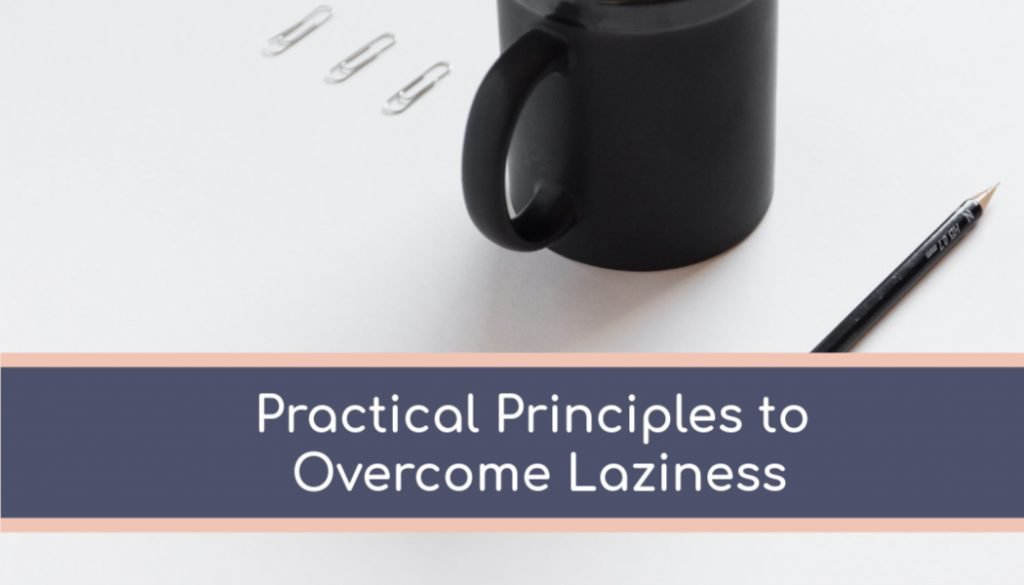 godly principles to overcome laziness
