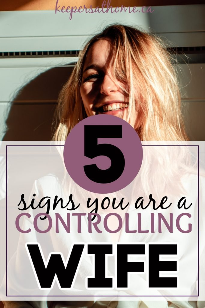 5 signs you are a controlling wife