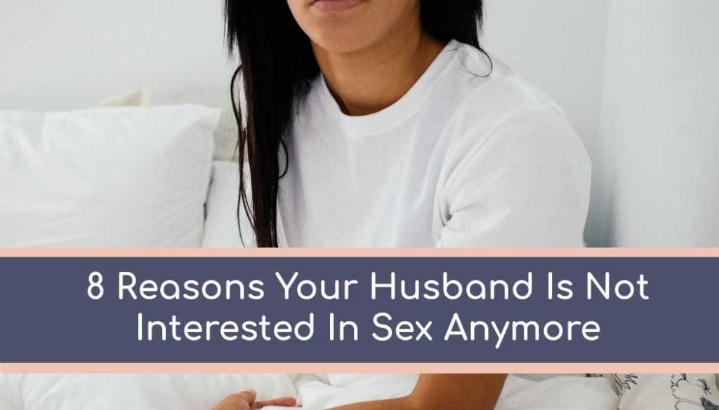 8 Reasons Your Husband Is Not Interested in You Sexually